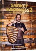 Smokey Goodness 2 - The Next Level Barbecue Book