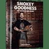 Smokey Goodness - Het Ultieme BBQ Boek