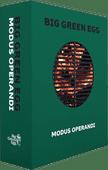 Big Green Egg Modus Operandi